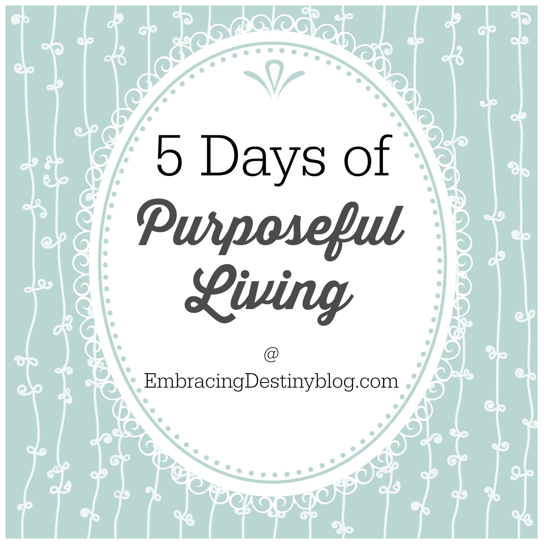 5 Days of Purposeful Living