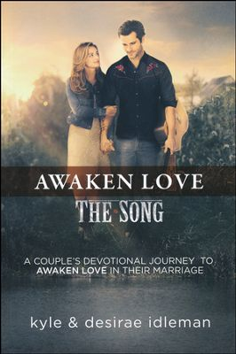 """Awaken Love: The Song"" Couple's Devotional Giveaway, ends 12-13"
