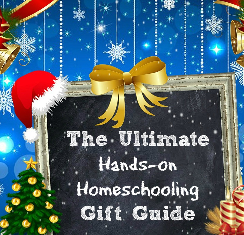 Ultimate Hands-on Homeschooling Christmas Gift Guide