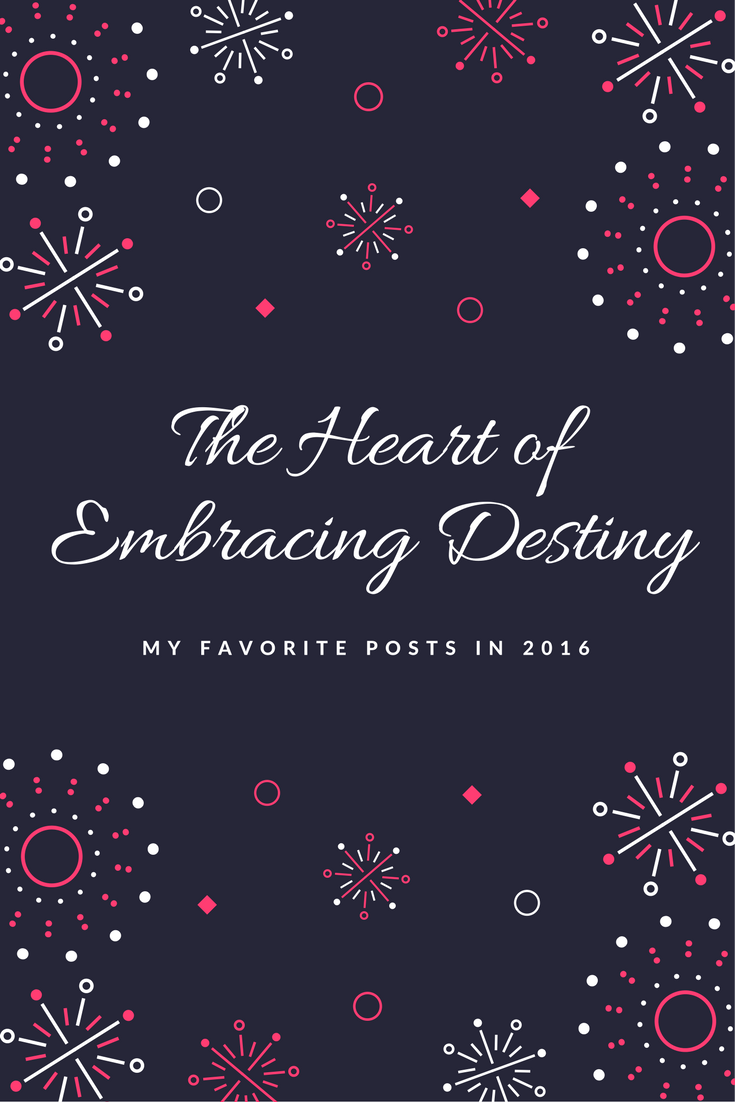 The Heart of Embracing Destiny in 2016