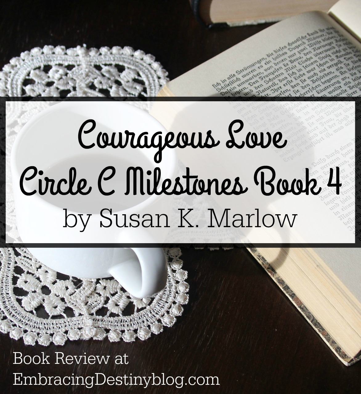 Courageous Love {Circle C Milestones Book 4}