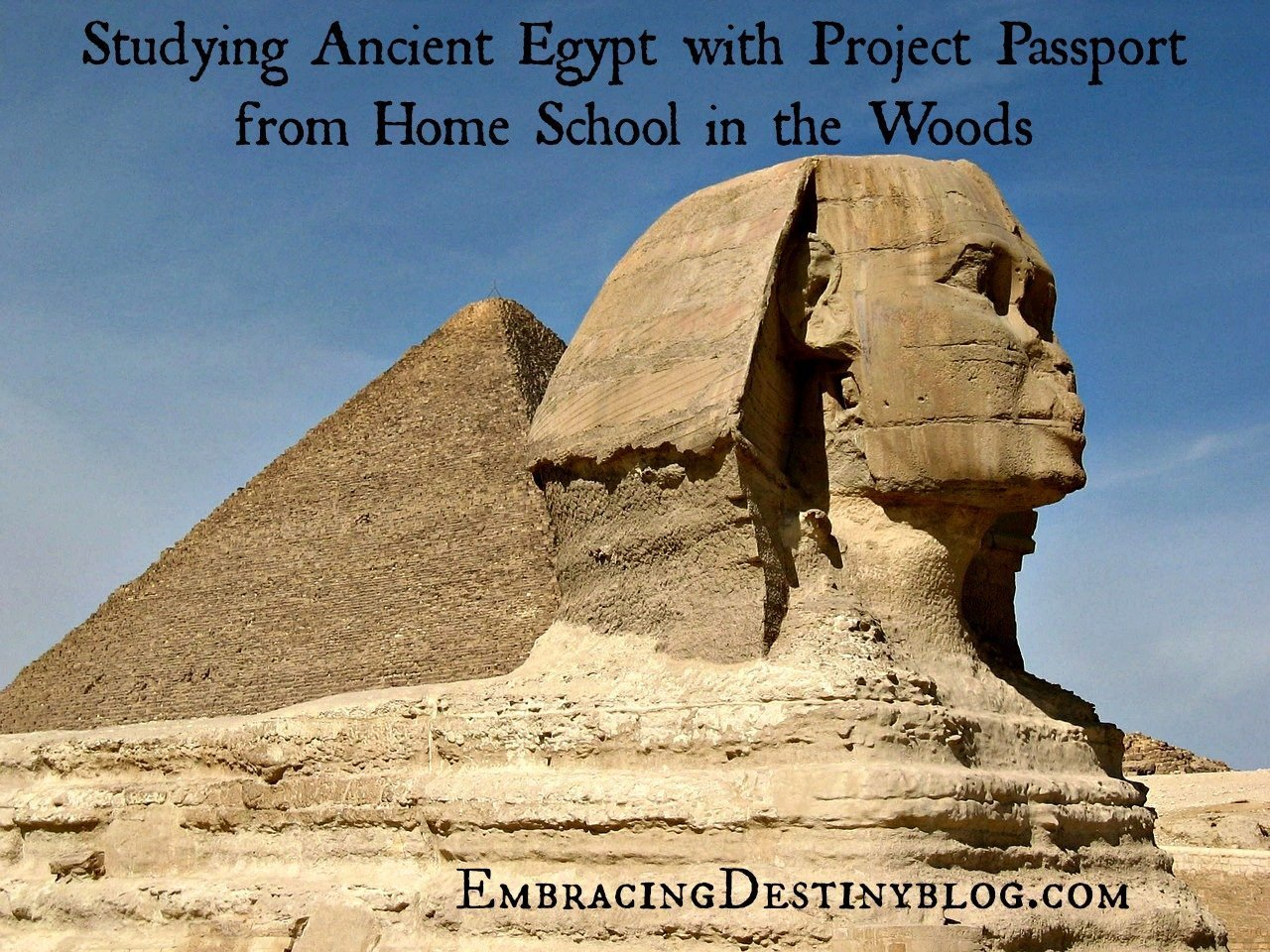 Studying Ancient Egypt History with Home School in the Woods | Embracing Destiny